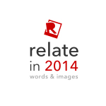 Relate in 2014 – Words & Images